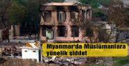 Myanmar'da Müslümanlara yönelik şiddet