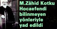 M.Zâhid Kotku Hocaefendi yad edildi
