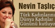 Nevin Taşlıçay'dan Türk Kadınlarına Kutlama Mesajı