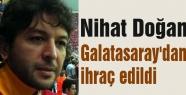 Nihat Doğan, Galatasaray'dan ihraç edildi