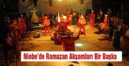 Niobe'de Ramazan Akşamları Bir Başka
