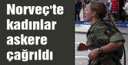 Norveç'te kadınlar askere çağrıldı