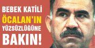 Öcalan'ın Yüzsüzlüğüne Bakın!