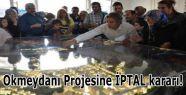 Okmeydanı Projesine İPTAL kararı!