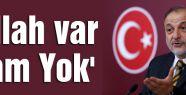 Oktay Vural; 'Allah var Gam Yok'