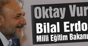 Oktay Vural: Bilal Erdoğan Milli Eğitim Bakanı mıdır?