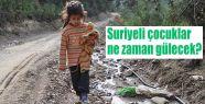Okur: Suriyeli çocuklar ne zaman gülecek?