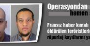 Öldürülen teröristlerle yapılan röportaj yayınlandı