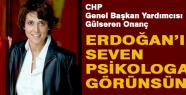 Onanç: Erdoğan'ı seven psikoloğa görünsün