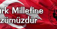 Önemli Açıklama: 'Türk Milletine sözümüzdür'