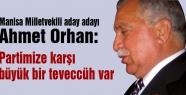 Orhan, Partimize karşı büyük bir teveccüh var