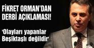 ORMAN'DAN DERBİ AÇIKLAMASI!