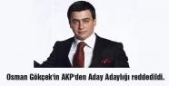Osman Gökçek'in AKP'den Aday Adaylığı reddedildi.