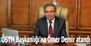 ÖSYM Başkanlığı'na Ömer Demir atandı