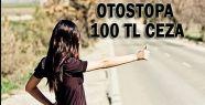 OTOSTOPA 100 TL CEZA