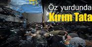 Öz yurdunda garip Kırım Tatarları