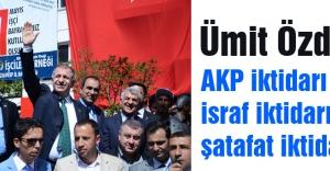 Özdağ: AKP iktidarı israf iktidarıdır