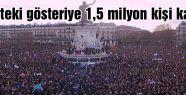 Paris'teki gösteriye 1,5 milyon kişi katıldı