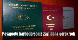 'Pasaportu kaybederseniz zayi ilana gerek yok'