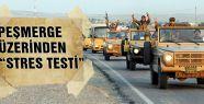 """PEŞMERGE ÜZERİNDEN """"STRES TESTİ"""""""