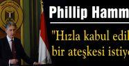 Phillip Hammond,  Ateşkes istiyoruz
