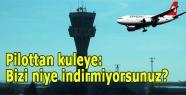 Pilottan kuleye seslendi: Bizi niye indirmiyorsunuz?