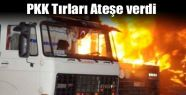 PKK, Araçları Durdurarak Tır ve Yakıt Tankerlerini Ateşe Verdi