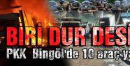 PKK  Bingöl'de 10 araç yaktı