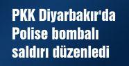 PKK Diyarbakır'da Polise bombalı saldırı düzenledi