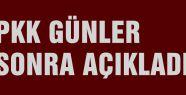 PKK Günler Sonra Açıkladı