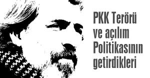 PKK Terörü ve açılım Politikasının getirdikleri (1)