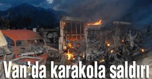 PKK, Van'da karakola saldırdı