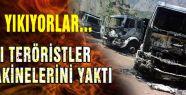 PKK yakmaya-yıkmaya devam ediyor