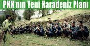 PKK'nın Yeni Karadeniz Planı