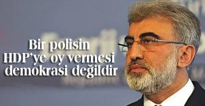 'Polisin HDP'ye oy vermesi demokrasi değildir'