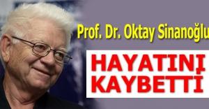 Prof. Dr. Oktay Sinanoğlu hayatını kaybetti