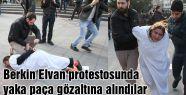 Protestocular yaka paça gözaltına alındılar