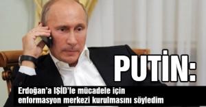 Putin: Erdoğan'a Enformasyon Merkezi Kurulmasını Söyledim