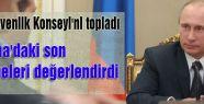 Putin Güvenlik Konseyinde Ukrayna'yı konuştu
