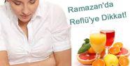 Ramazan'da Reflü'ye Dikkat!
