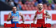 Ramil Guliyev finale çıktı