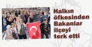 Reyhanlı'da Öfke Büyük; Bakanlar ilçeyi terk etti
