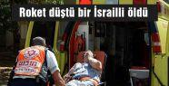 Roket düştü bir İsrailli öldü