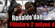 Ronaldo Filistin'e 2 milyon dolar yardım yaptı