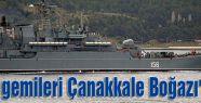 Rus gemileri Çanakkale Boğazı'nda...