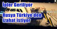 Rusya Türkiye'den İzahat İstedi