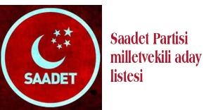 Saadet Partisi milletvekili aday listesi