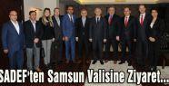 SADEF'ten Samsun Valisine Ziyaret...