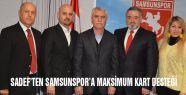 SADEF'TEN SAMSUNSPOR'A MAKSİMUM KART DESTEĞİ