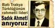 Sadık Ahmeti anıyoruz